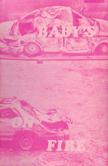 Baby's on Fire. Published by Linoleum Press (Buffalo, NY), 2015
