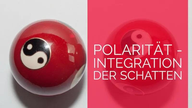 Polarität - Integration der Schattenseiten