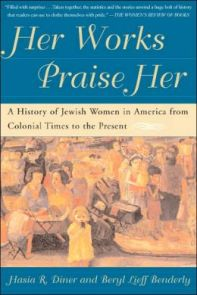 Her works praise her by hasia diner and beryl benderly