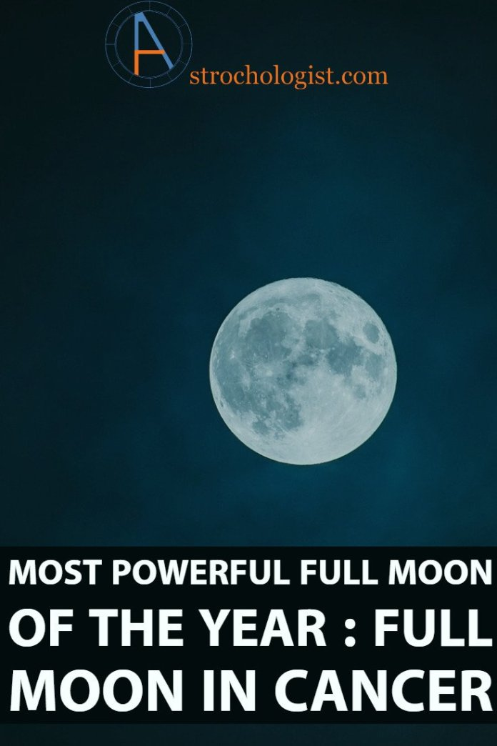 Most powerful full moon of the year : full moon in Cancer