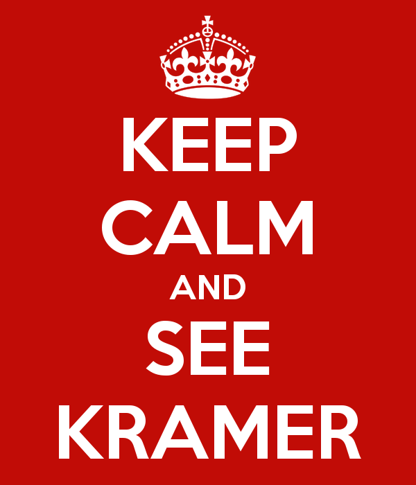 Keep Calm and See Kramer