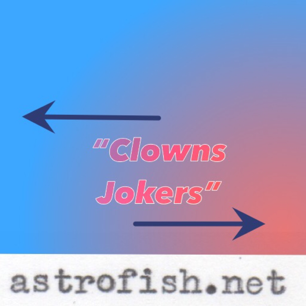 Clowns and Jokers