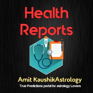 health Report Amit Kaushik Astrology