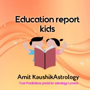 Education Report Amit Kaushik Astrology