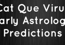 cat que virus astrology predictions
