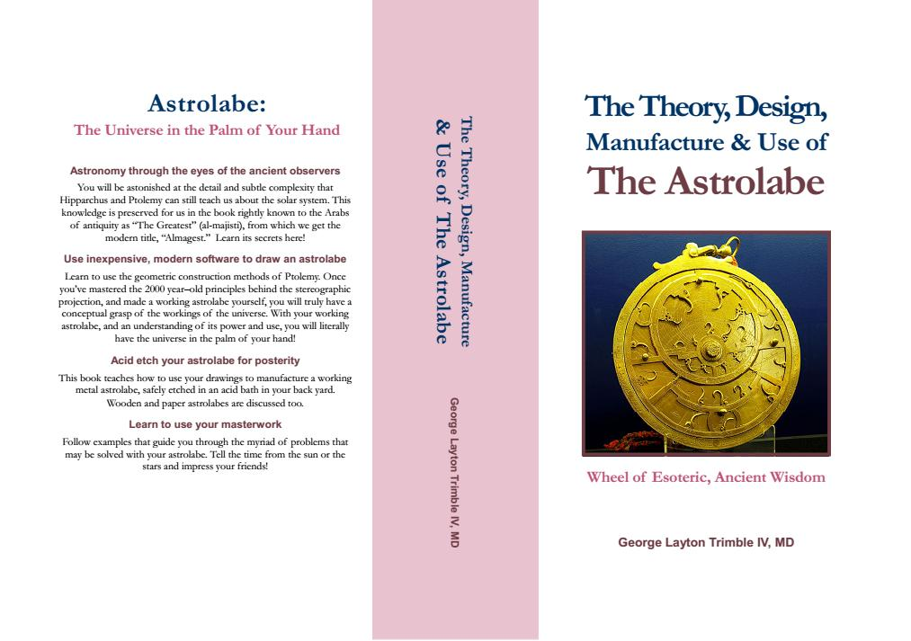 The Theory, Design, Manufacture & Use of The Astrolabe