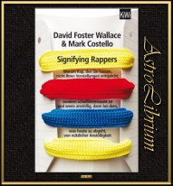 Signifying Rappers von David Foster Wallace und Mark Costello