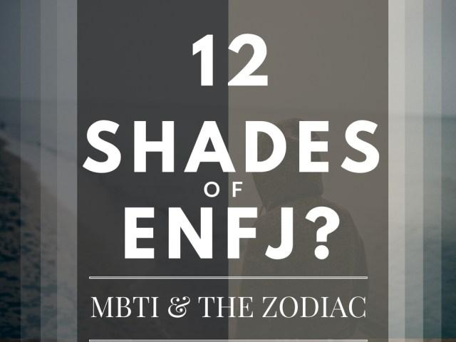 12 SHADES OF ENFJ | MBTI & THE ZODIAC | astroligion com