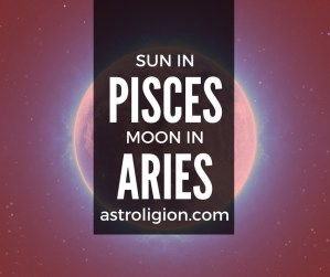 PISCES SUN ARIES MOON