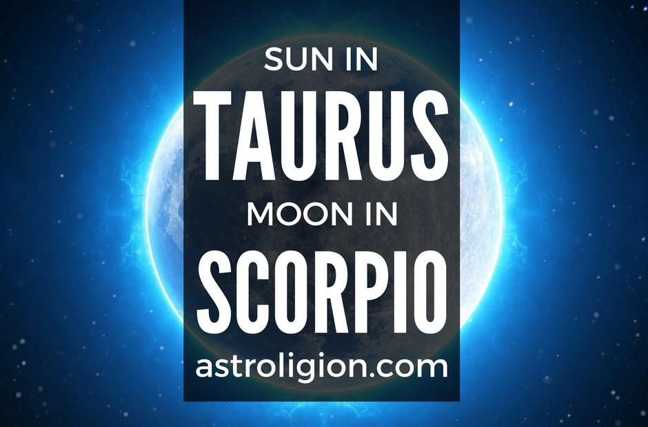 Taurus Sun Scorpio Moon