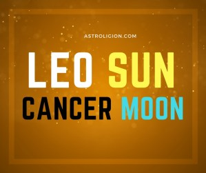 Leo sun cancer moon