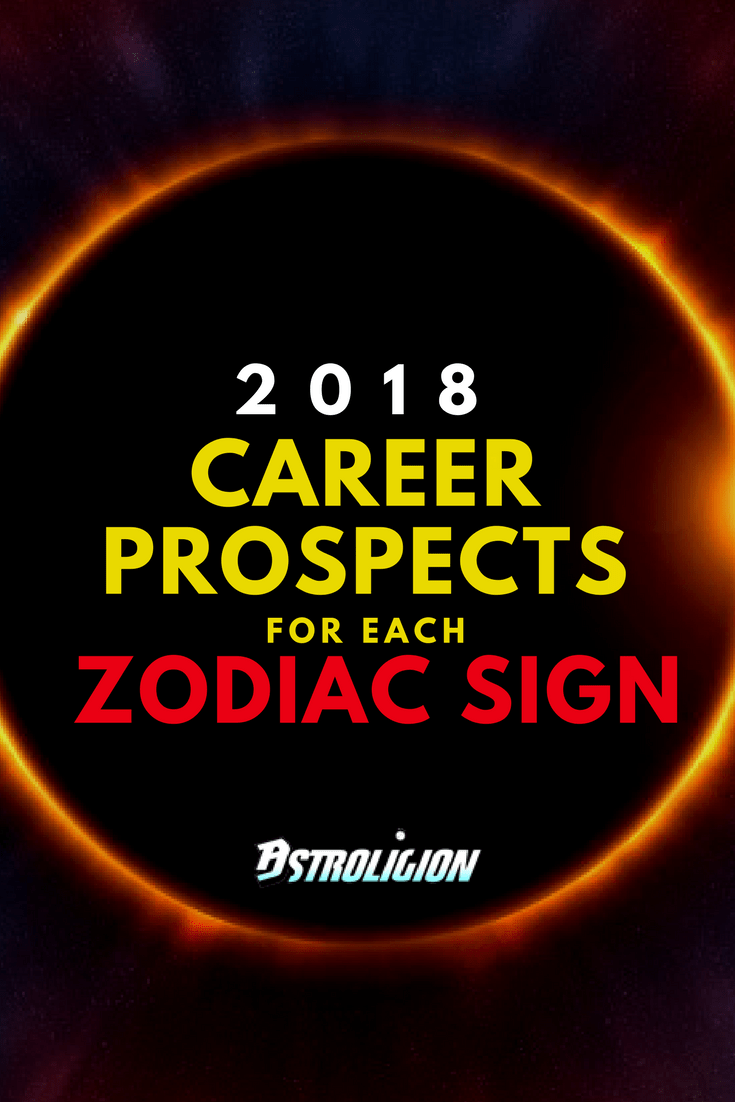 Here Is Your 2018 Career Outlook Based On Zodiac Sign