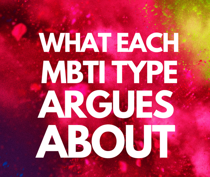 What Each MBTI Type Argues About