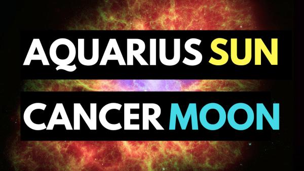 Aquarius Sun Cancer Moon