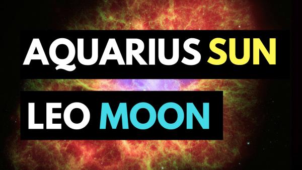 Aquarius Sun Leo Moon