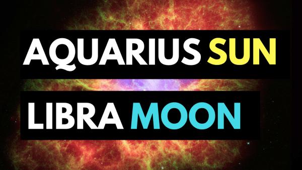 Aquarius Sun Libra Moon