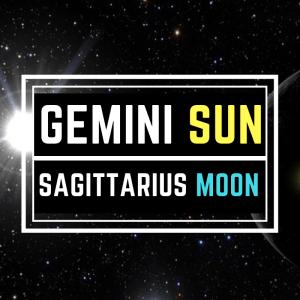 GEMINI SUN SAGITTARIUS MOON PERSONALITY