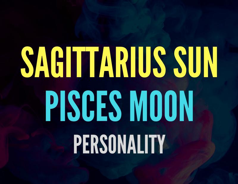 sun in sagittarius moon in pisces