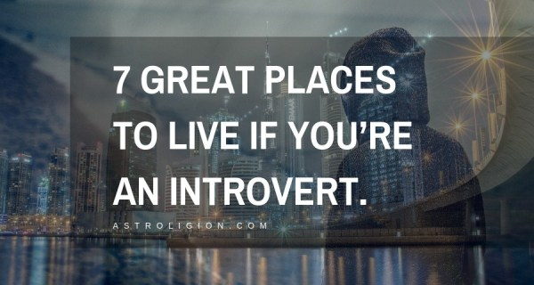 7 GREAT PLACES TO LIVE IF YOU'RE AN INTROVERT