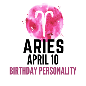 april 10 zodiac sign birthday