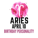april 10 zodiac sign birthday