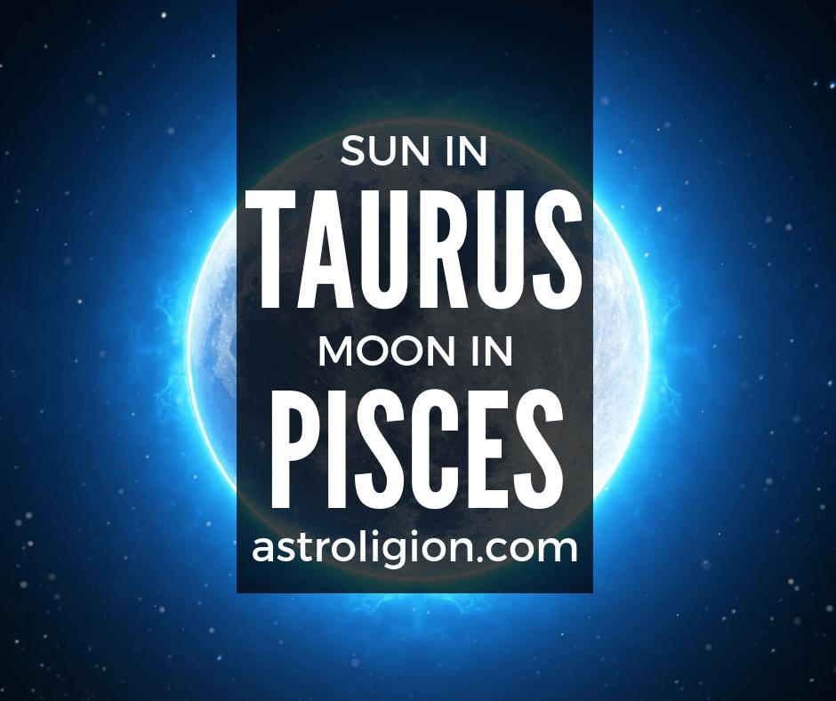 Taurus Sun Pisces Moon Personality