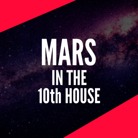 Mars in the 10th House – Boss Energy