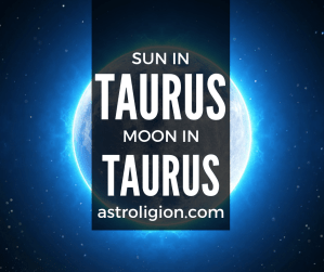 sun in taurus moon in taurus