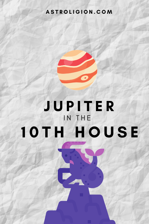 Jupiter in the 10th House – Aiming High in Life