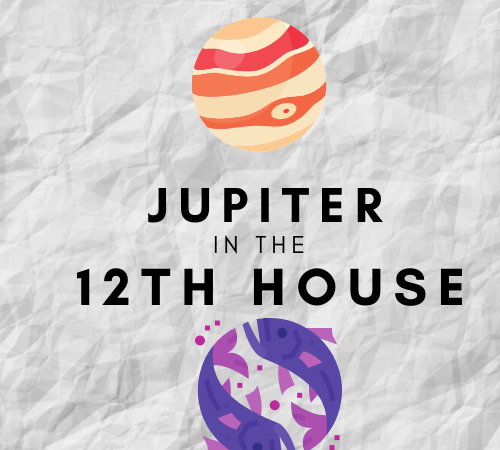 Jupiter in the 12th House – Turning Suffering Into Success