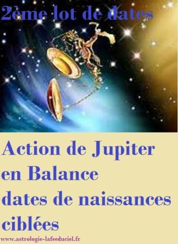 Jupiter en Balance : Son influence  suivant certaines dates de naissance : 2ème et dernier lot de dates de naissance ciblées