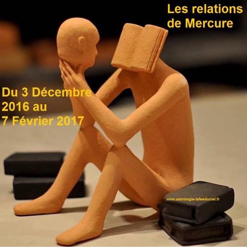 Les relations de Mercure du 3 Décembre 2016 au 7 Février 2017