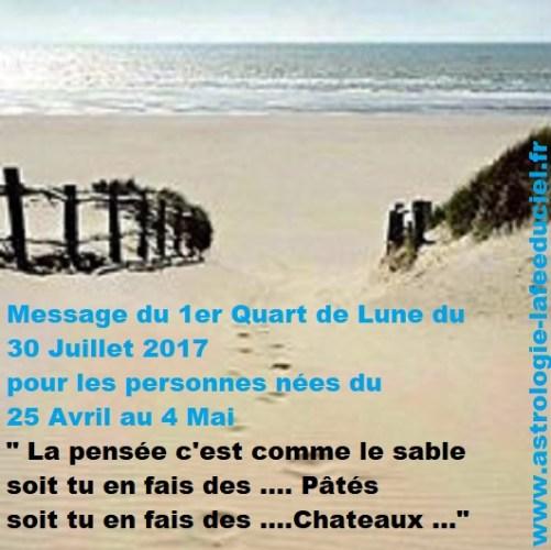 Message du 1er Quart de Lune du 30 Juillet 2017 pour les personnes nées du 25 Avril au 4 Mai