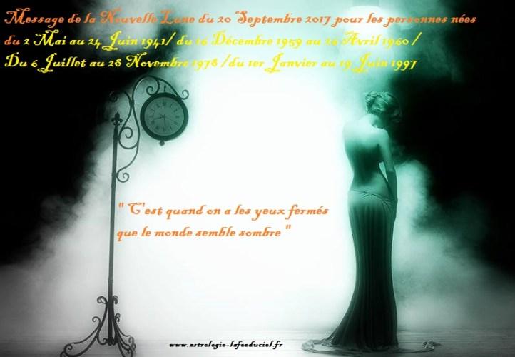Message de la Nouvelle Lune du 20 Septembre 2017 pour les personnes nées du 2 Mai au 24 Juin 1941 du 16 Décembre 1959 au 26 Avril 1960 du 6 Juillet au 28 Novembre 1978  du 1 er Janvier au 19 Juin 1997