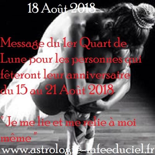 Message du 1er Quart de Lune du 18 Août 2018 pour les  personnes qui fêtent leur annivrrsaire du 15 au 21 Août 2018