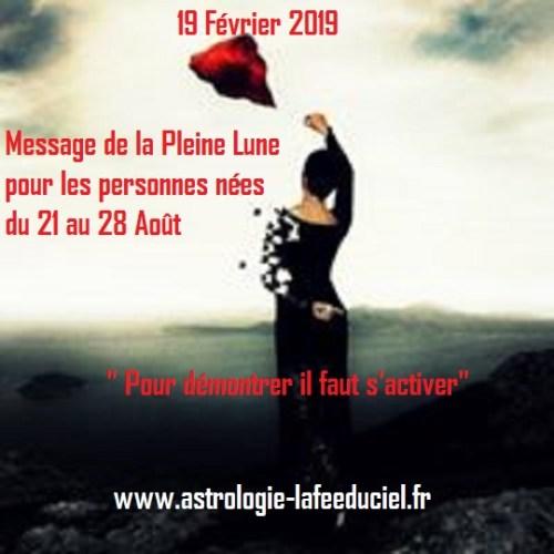 Message de la Pleine Lune du 19 Février 2019 pour les personnes nées du 21 au 28 Août