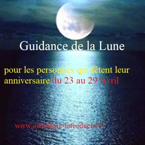 Guidance de la Lune pour les personnes qui fêtent leur anniversaire du 23 au 29 Avril