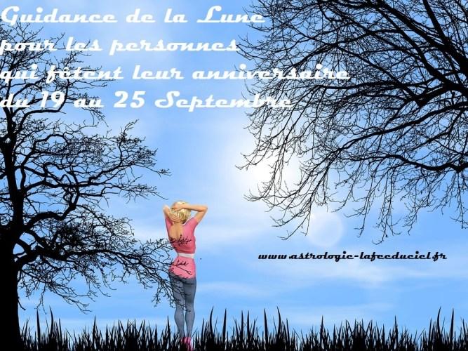 Guidance de la Lune pour les personnes qui fêtent leur anniversaire du 19 au 25 Septembre