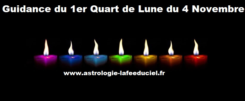 Guidance du 1er Quart de Lune du 4 Novembre 2019