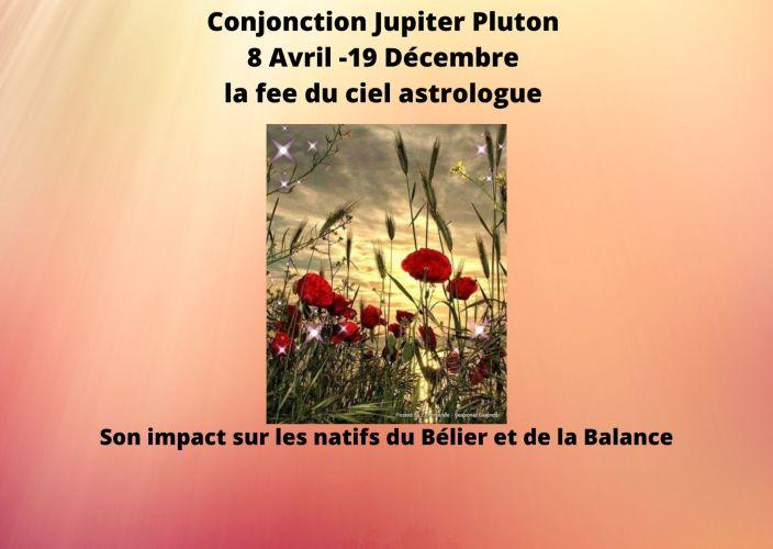 Conjonction Jupiter Pluton -8 Avril 19 Décembre Son impact sur les signes du Bélier et de la Balance