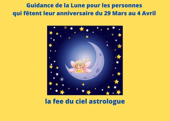 Guidance de la Lune pour les personnes qui fêtent leur anniversaire du 29 Mars au 4 Avril