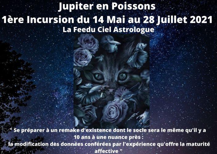 Jupiter en Poissons 1ère incursion le 14 Mai  jusqu'au 28 Juillet 2021