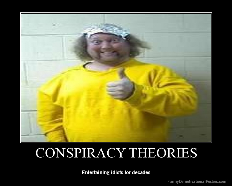 demotivational-poster-vpdr2gau2f-CONSPIRACY-THEORIES