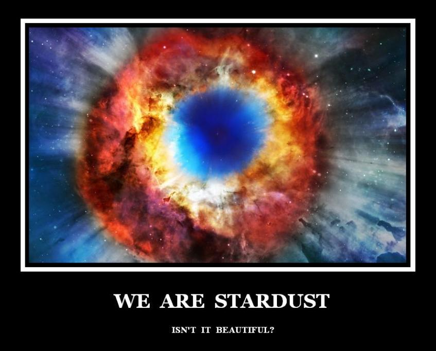 we_are_stardust_by_supermanlovesaspen-d3nkhg5