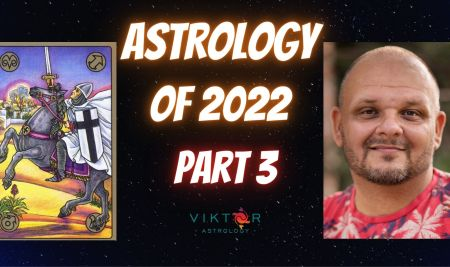 Astrology of 2022 – Part 3