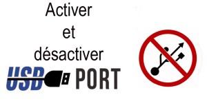 Activer et désactiver port USB dans Windows