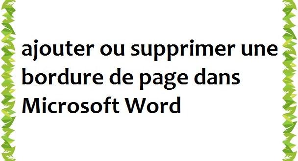 Comment Ajouter Ou Supprimer Une Bordure De Page Dans Microsoft Word