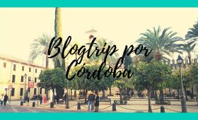 Blogtrip por Córdoba