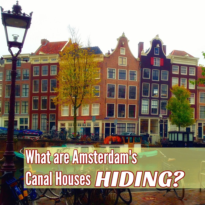 Museum Hopping in Holland, Part 2: What are Amsterdam Canal Houses Hiding?