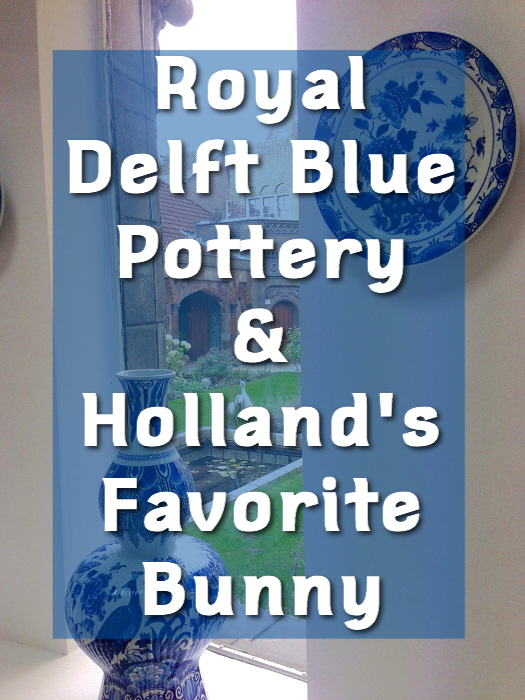 Royal Delft Blue Pottery & Holland's Favorite Bunny
